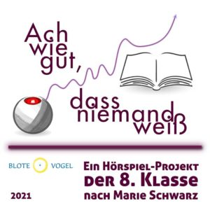 """Blote Vogel Schule Witten Hörspiel """"Ach wie gut, dass niemand weiß"""" Achtklassspiel Theater Waldorfschule Herbstferien 2021"""